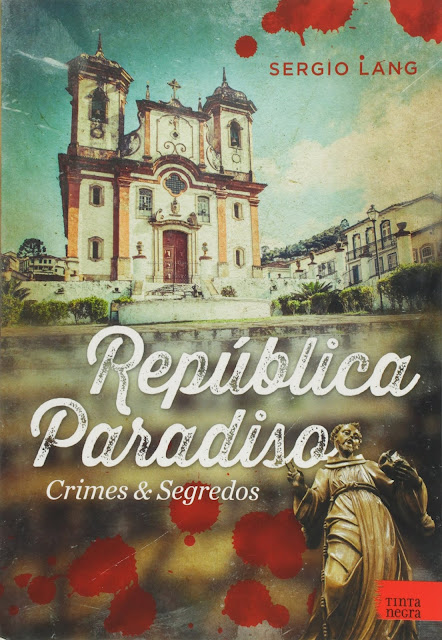 República Paradiso Crimes & segredos - Sergio Lang