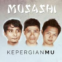 Lirik Lagu Musashi Kepergianmu