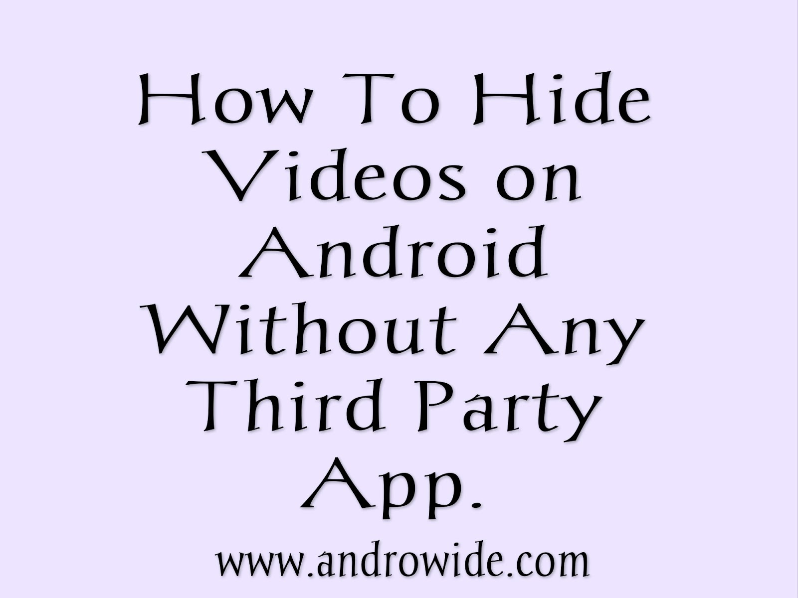 Hide videos on android without app