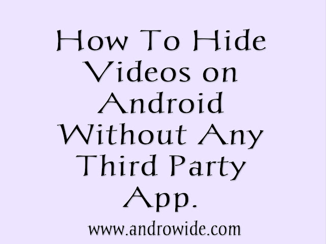 hide android videos without third party apps