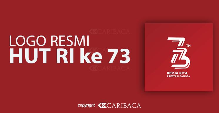 Logo Resmi HUT RI ke 73 Terbaru