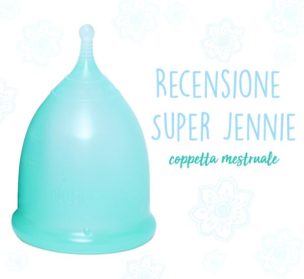 Recensione coppetta mestruale Super Jennie