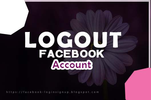 How to log out a Facebook account