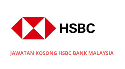 Jawatan Kosong HSBC Bank Malaysia 2019 (Permohonan Terbuka)