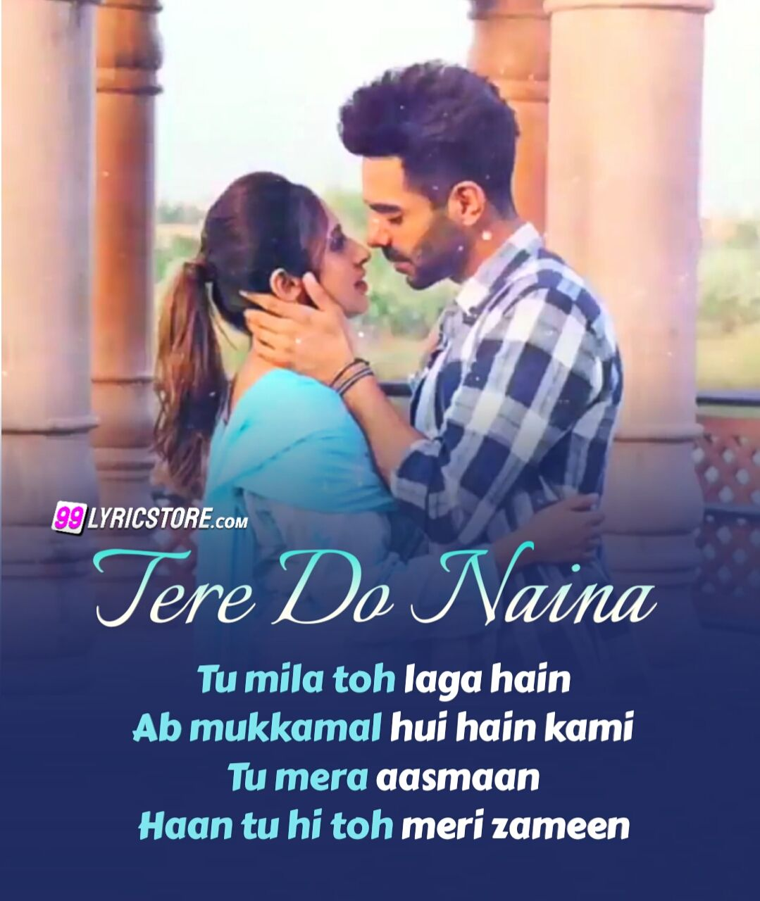 Tere Do Naina Hindi Song Lyrics Featuring Aparshakti Khurrana and Akanksha Ranjan song sung by Ankit Tiwari