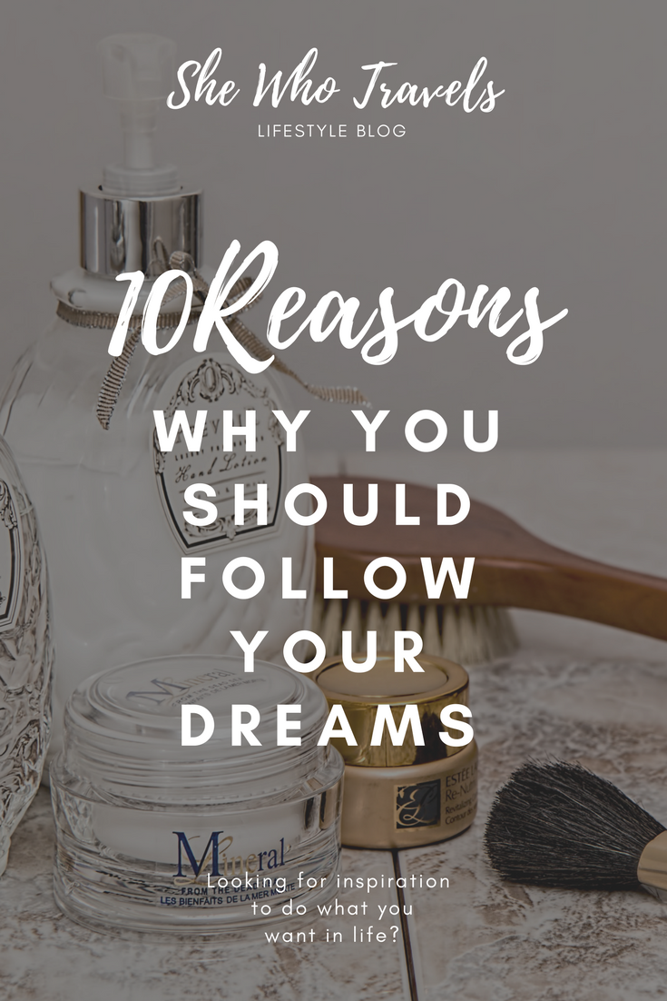 10 reasons why you should follow your dreams, follow your dreams