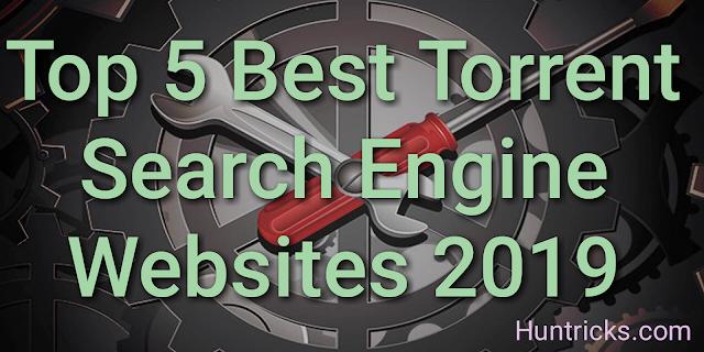 Top 5 Best Torrent Search Engine Websites 2019