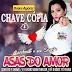 ASAS DO AMOR - CHAVE CÓPIA