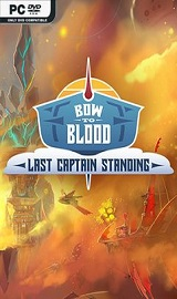Bow to Blood Last Captain Standing - Bow to Blood Last Captain Standing-CODEX