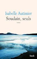 Couverture de Soudain, seuls, Isabelle Autissier