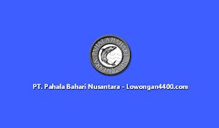 Lowongan Kerja PT. Pahala Bahari Nusantara (PT. PBN)