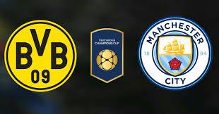 اون لاين مشاهدة مباراة مانشستر سيتي وبوروسيا دورتموند بث مباشر 21-7-2018 الكاس الدولية للابطال اليوم بدون تقطيع