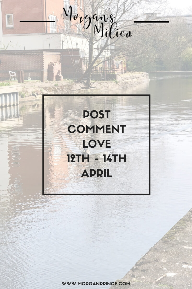 Post Comment Love 12th - 14th April | Come join in our little community and share your posts with others.