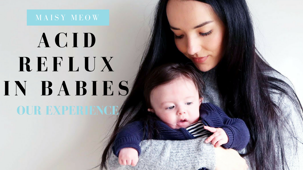 maisy Meow Lifestyle and Parenting Blog UK Acid Reflux in Babies Infant Reflux Treatment Ranitidine