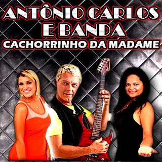 Antônio Carlos e Banda Cachorrinho Da Madame - Promocional 2016