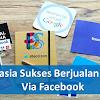 8 Cara Bisnis Online di Facebook Agar Sukses ( Teknik Cara Memasarkan Produk di FB)