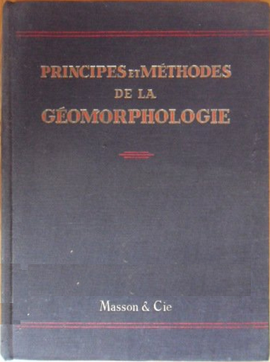 Livre : Principes et méthodes de la géomorphologie - Jean Tricart