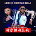 New Audio   Linex X Christian Bella-Hewala