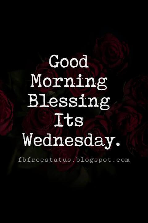 Happy Wednesday Pictures, Good Morning Blessing Its Wednesday.