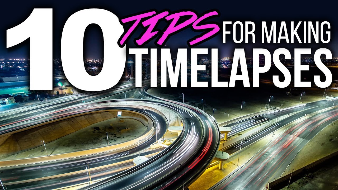 10 Tips For Shooting EPIC Time-Lapses