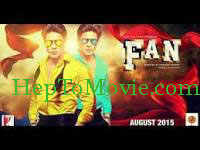 Fan (2015) Full Movie Free Download HD online 300mb 480p 720p MKV mp4
