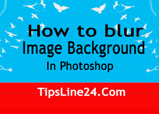How to Blur Image Background in Photoshop Like DSLR
