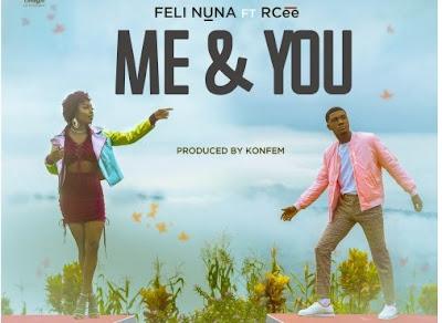 Feli Nuna ft. RCee – Me and You (Prod. By Konfem)