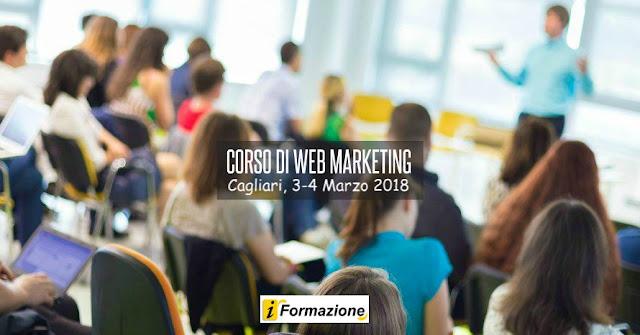 CORSO DI WEB MARKETING: Cagliari, dal 3 Marzo 2018