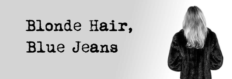 Blonde Hair, Blue Jeans