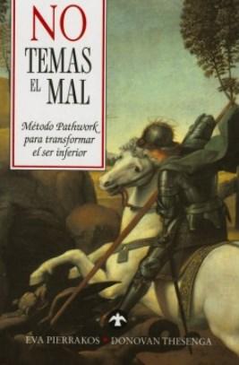 No Temas El Mal – E. Pierrakos – D. Thesenga