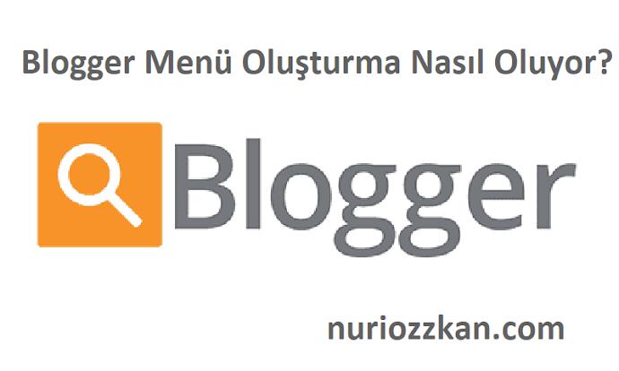 Blogger Menü Oluşturma Nasıl Oluyor?
