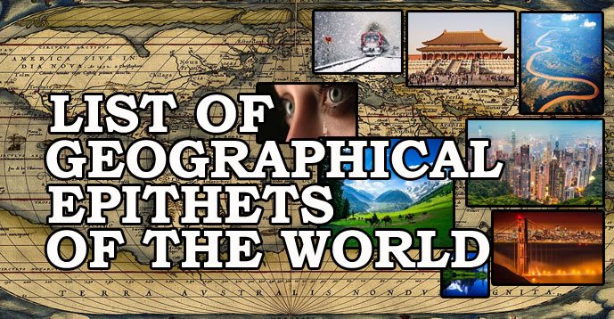 List of Geographical Epithets of the World