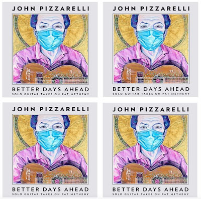 John Pizzarelli's Music:  Better Days Ahead (Solo Guitar Takes on Pat Metheny) - 13 Tracks Album: Last Train Home, The Bat and More..
