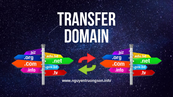 Transfer Domain là gì? Những lưu ý khi Transfer Domain. Các bước Transfer Domain