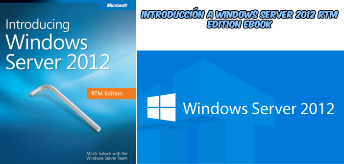 Introducción a Windows Server 2012 RTM Edition ebook