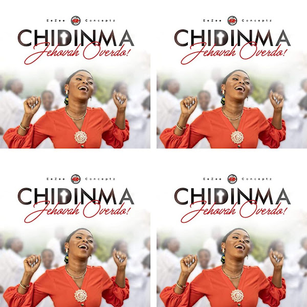 Chidinma Ekile's Music: Jehovah Overdo (Single-Track) - Chorus Song: There is nothing You cannot do.. - AAC/MP3 Download