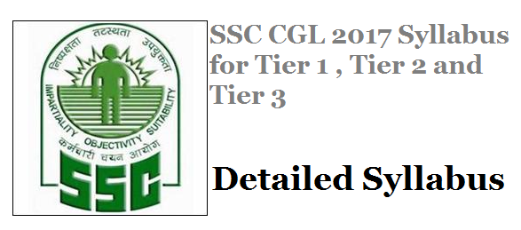 SSC CGL 2017 Syllabus for Tier 1 , Tier 2 and Tier 3