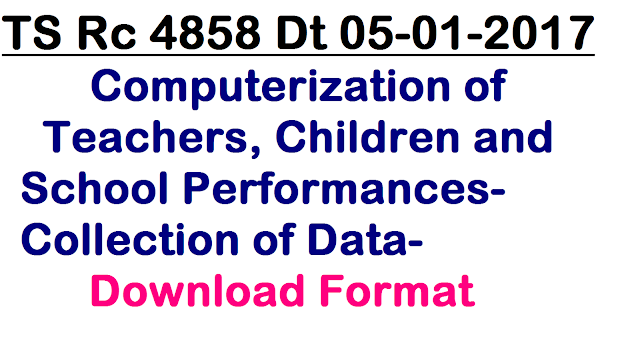 Rc 4858 Computerization of Teachers Children and School Performances -Collection of Data-Download Format here | SSA Telangana Hyderabad Pedagogy wing Quality initiatives Performance of Children Teachers Schools Development of softwares By NIC Computerization of Children Performance data at Mandal Level Orders issued rc-4858-computerization-of-teachers-children-schools-performance-format-download/2017/01/rc-4858-computerization-of-teachers-children-school-performance-collection-of-data-download-format.html