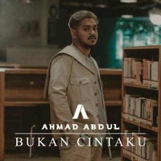 Ahmad Abdul - Bukan Cintaku Mp3
