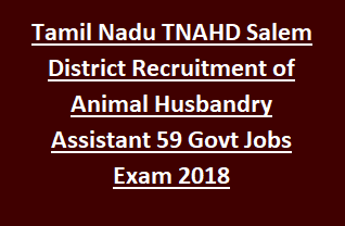 Tamil Nadu TNAHD Salem District Recruitment of Animal Husbandry Assistant 59 Govt Jobs Exam Notification 2018
