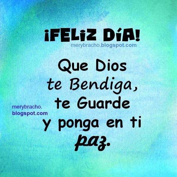 Feliz Día, Dios te Bendiga y Te Guarde en su Paz, imágenes cristianas para desear un feliz cumpleaños, feliz día de padres con mensaje cristiano