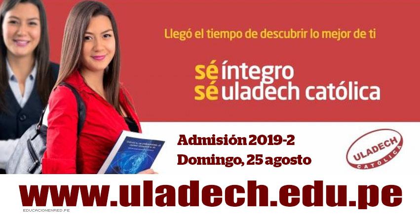 Resultados ULADECH 2019-2 (Domingo 25 Agosto) Lista de Ingresantes - Examen de Admisión Ordinario - Universidad Católica los Ángeles de Chimbote - www.uladech.edu.pe