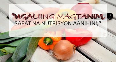 ugaliing magtanim ng masustansyang pagkain , sapat na nutrisyon aanihin Primary and secondary schools nationwide will be celebrating the national nutrition month or buwan ng nutrisyon this coming july according to the national nutrition council (nnc), the theme for this year's celebration is ugaliing magtanim, sapat na nutrisyon aanihin.