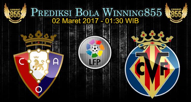 Prediksi Skor Osasuna vs Villarreal 02 Maret 2017