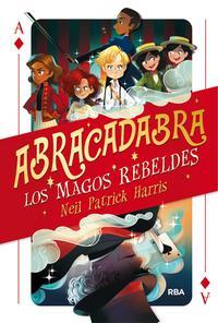 Foto Reseña: Abracadabra, los magos rebeldes