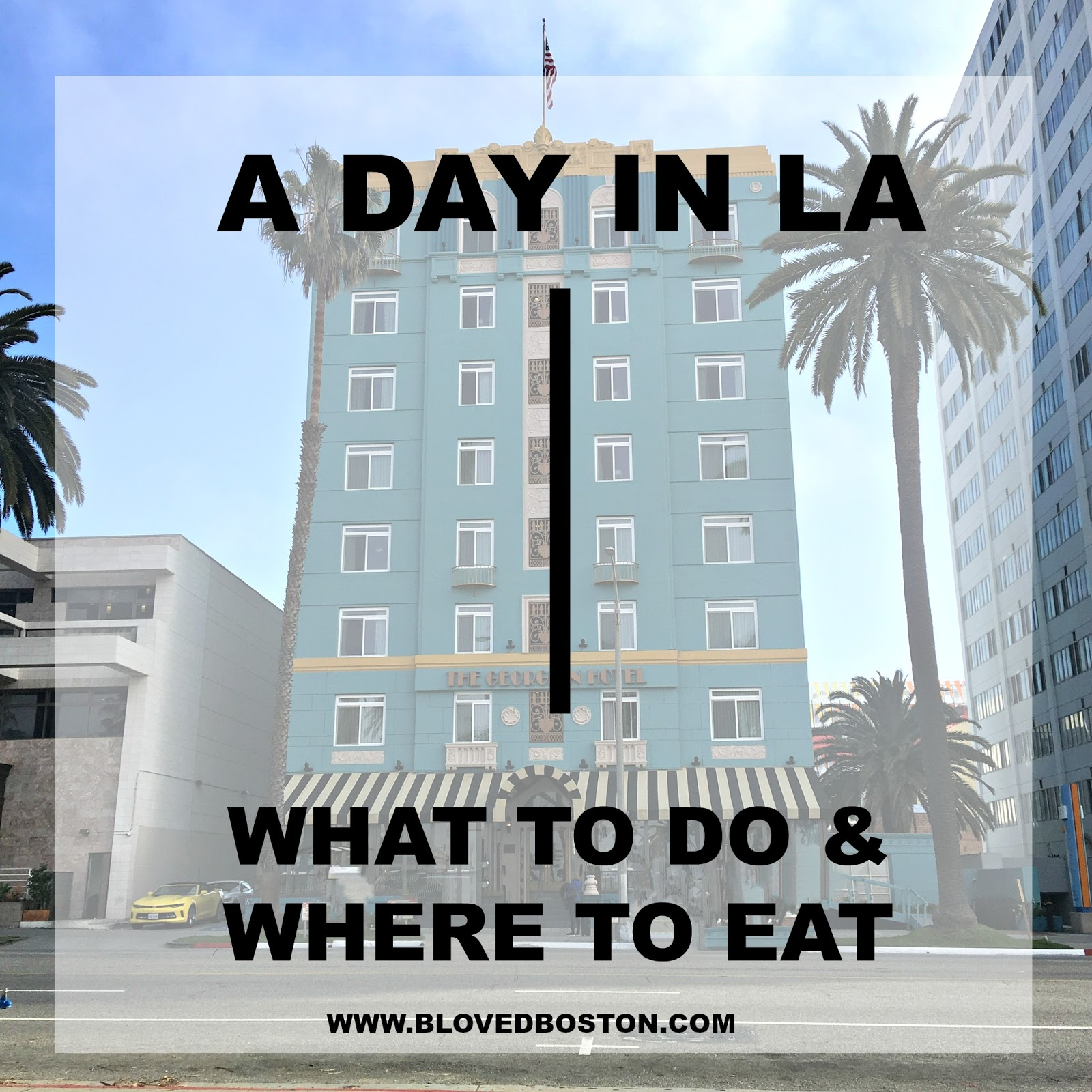 What to do in Los angeles, LA, one day in LA, where to eat in LA, Bardonna
