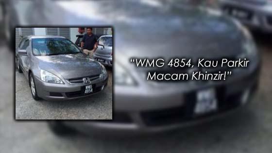 """WMG 4854, Kau Parkir Macam Khinzir!"""