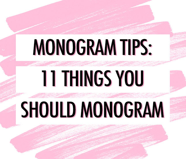 eleven things you should monogram