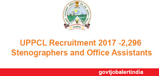 UPPCL Recruitment 2017 -2,296 Stenographers and Office Assistants