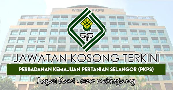 Jawatan Kosong Terkini 2018 di Perbadanan Kemajuan Pertanian Selangor (PKPS)